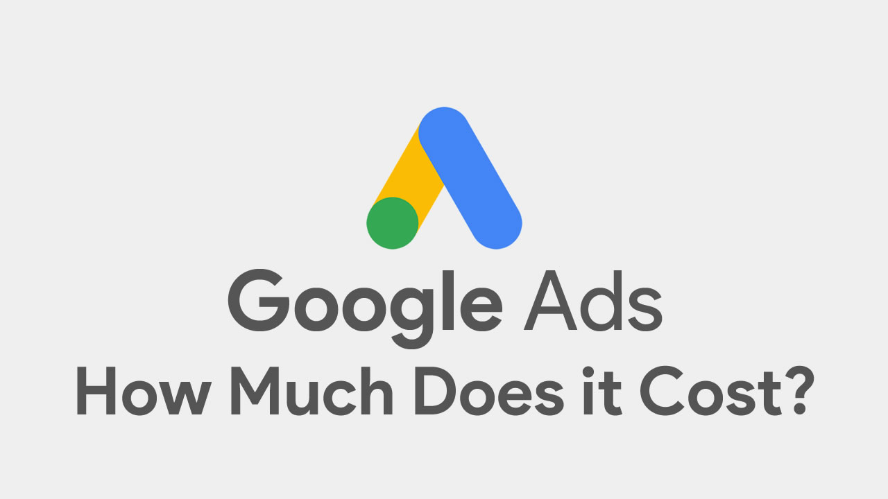 How Much Will Ads on Google Cost for You